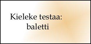 Kieleke testaa: Baletti