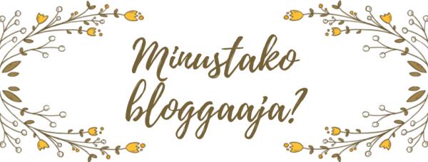 Minustako bloggaaja – kolme kysymystä bloggaajaksi haluavalle