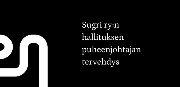 Sugri ry:n hallituksen puheenjohtajan tervehdys